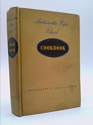ANTOINETTE POPE SCHOOL COOK BOOK. Signed by authors: Pope, Antoinette and Francois
