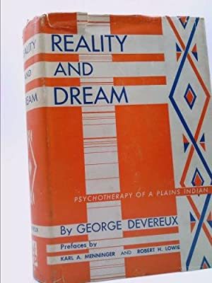 Reality and Dream: Psychotherapy of a Plains: George Devereux