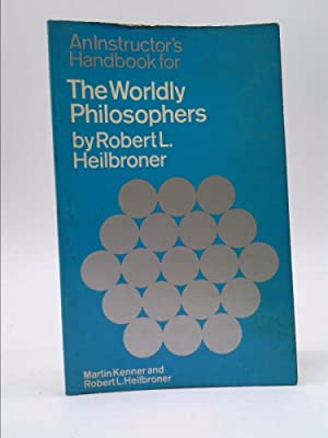 An instructor's manual for The worldly philosophers: Heilbroner, Robert L