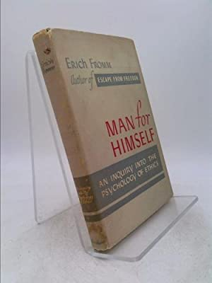 Man For Himself: An Inquiry Into The Psychology of Ethics: Fromm, Erich
