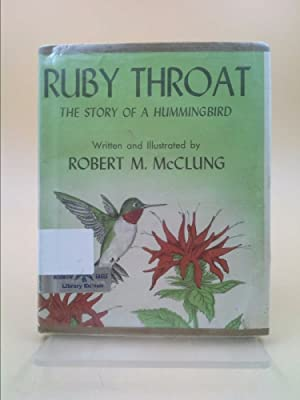 Ruby Throat,: The story of a humming: McClung, Robert M