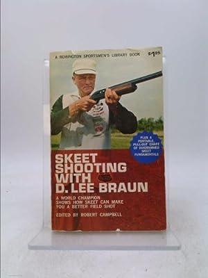Skeet Shooting with D. Lee Braun: Braun, D. Lee;