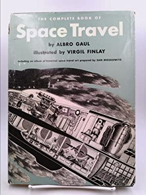 The complete book of space travel: Gaul, Albro Tilton