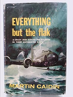 Everything But the Flak a Crazy Ride: Martin Caidin