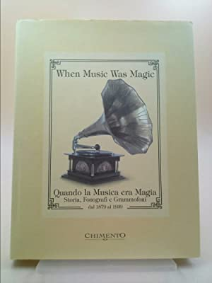 When Music Was Magic: History, Phonographs and