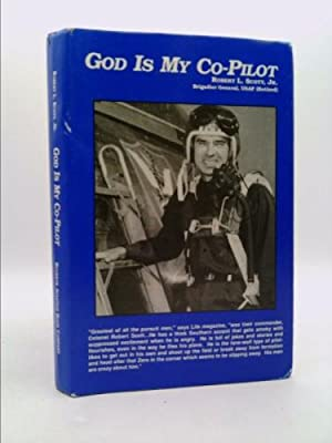 God Is My Co-Pilot: Scott, Robert L.,
