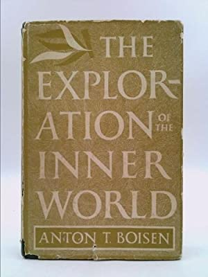 The Exploration of the Inner World: Anton T Boisen