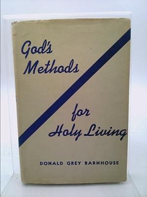 God's Methods for Holy Living: Donald Grey Barnhouse