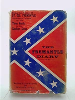 The Fremantle Diary Being the Journal of: Walter Lord, Ed.