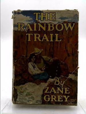 The Rainbow Trail: A Romance: Grey, Zane