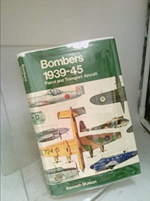 Bombers: Patrol and Transport Aircraft, 1939-45, The: MUNSON, Kenneth