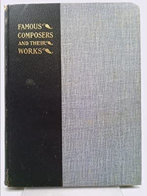Famous Composers and Their Works Vol;ume XI