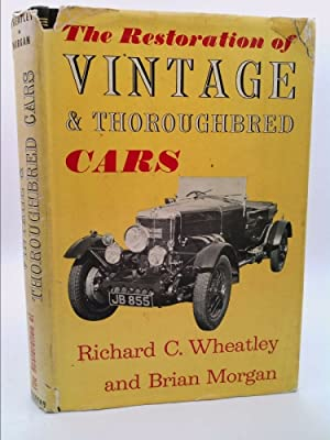 The Restoration of Vintage & Thoroughbred Cars: Wheatley, Richard C.;