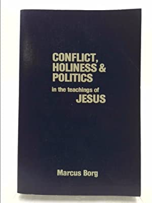 Conflict, Holiness and Politics in the Teachings: Marcus J. Borg