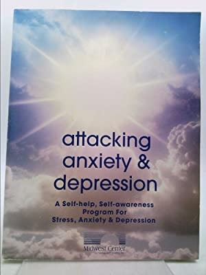 attacking anxiety & depression (A self-help,self awareness ...