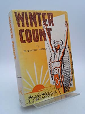 WINTER COUNT. Signed by the author.: Eagle, D. Chief