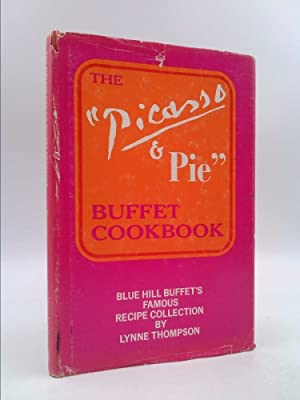 The Picasso & Pie Buffet Cookbook: Blue: Lynne Thompson