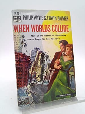 When Worlds Collide: Philip Wylie and