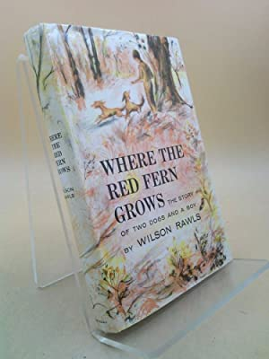Where the Red Fern Grows: The Story: Rawls, Wilson