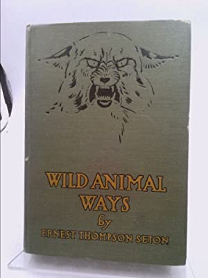 Wild animal ways: Seton, Ernest Thompson