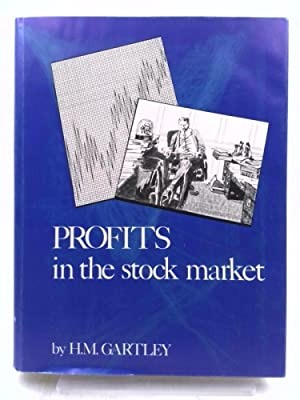 Profits in the stock market: Gartley, H. M