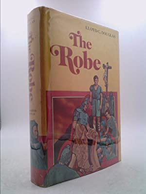 The Robe: The Story of the Soldier: Lloyd C. Douglas