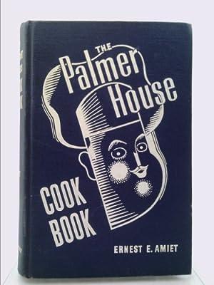 The Palmer House Cook Book: 1044 Recipes: Amiet, Ernest E.
