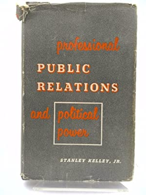 Professional Public Relations and Political Power: Stanley Kelley