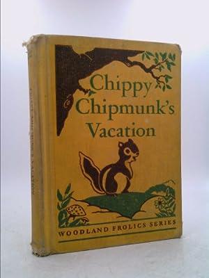 Chippy Chipmunk's Vacation (Woodland Frolics Series): Adda Mai Sharp;