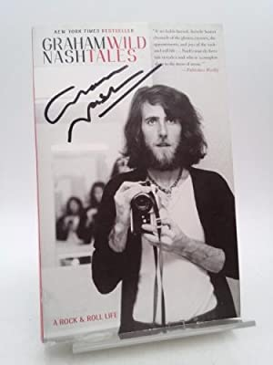 Wild Tales : A Rock and Roll: Graham Nash