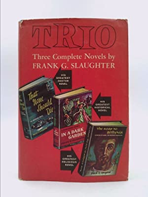 Trio: That None Should Die; in a: Slaughter, Frank G.