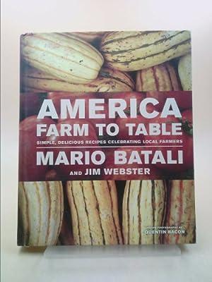 America--Farm to Table : Simple, Delicious Recipes: Jim Webster; Mario