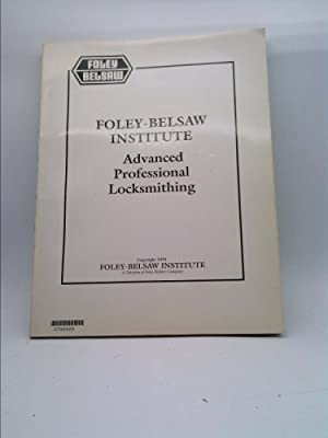Advanced Professional Locksmithing (Lesson 31 in eight: Foley-Belsaw Institute