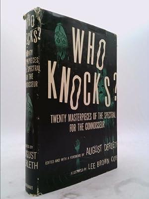 Who knocks?: Twenty masterpieces of the spectral: Derleth, August William