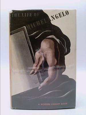 The Life of Michelangelo Buanarroti. Modern Library: Symonds, John Addington