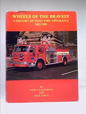 Wheels of the bravest: A history of: John A. Calderone;