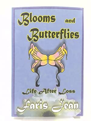 Blooms and Butterflies: Life After Loss: Faris Jean Atkinson