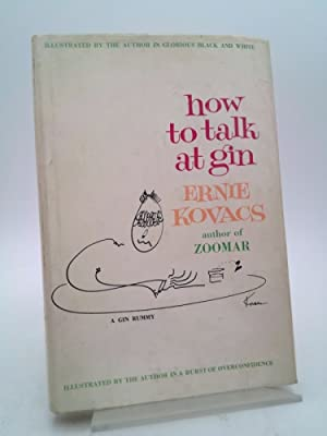 How To Talk at Gin: Ernie Kovacs