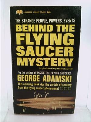 Behind the Flying Saucer Mystery (Original Title: George Adamski