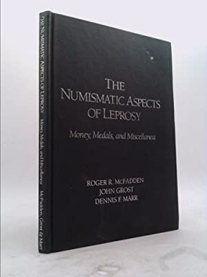 THE NUMISMATIC ASPECTS OF LEPROSY Money, Medals,: MCFADDEN, ROGER R.,