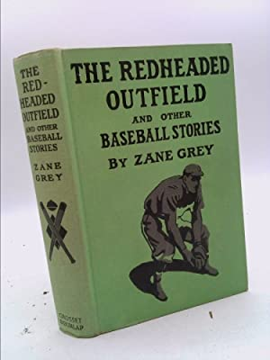 The redheaded outfield,: And other baseball stories,: Grey, Zane