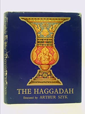 The Haggadah: in Hebrew and English: Szyk, Arthur; Roth,