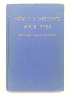 How to Improve Your Eyes (Simple Daily: Margaret Darst Corbett