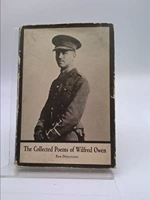 The Collected Poems of Wilfred Owen: Wilfred Owen