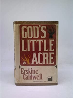 God's Little Acre. [The Story of a: Caldwell, Erskine [Preston](1903-1987)