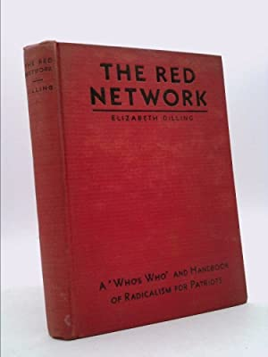 The Red Network: A Who's Who and: Dilling, Elizabeth