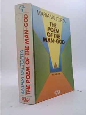 The Poem Of The Man - God: Maria Valtorta