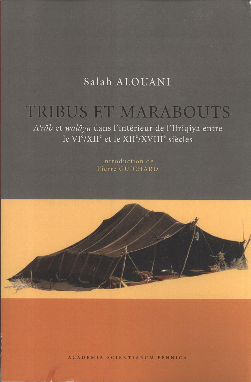 Tribus et Marabouts A'rab at Walaya dans l'Intérieur de l'Ifriqiya entre le ...