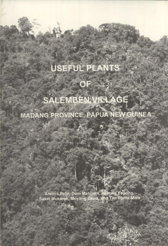 Useful Plants of Salemben Village: Madang Province, Papua New Guinea: Amova Petir, Dum Materem, ...