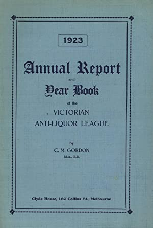 Fourth Annual Report and Year Book of the Victorian Anti-Liquor League: Gordon, C. M.